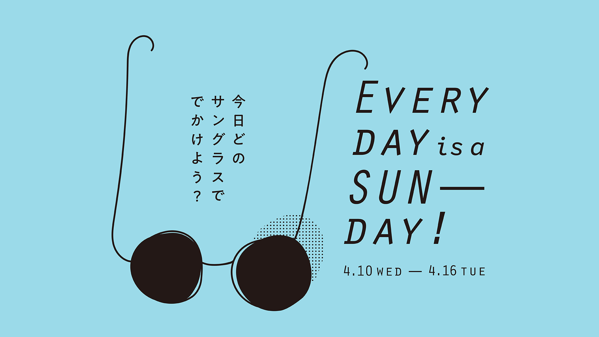 Everyday is a SUN-day!