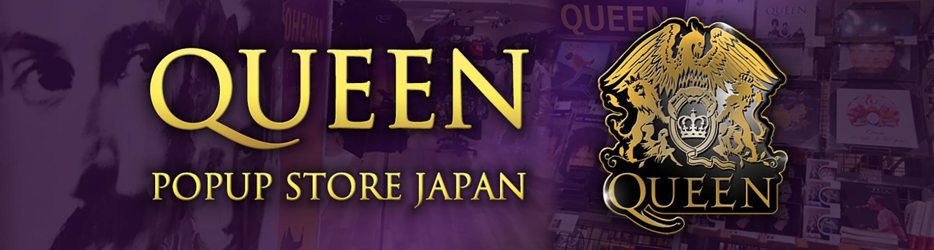 QUEEN POP UP STORE JAPAN