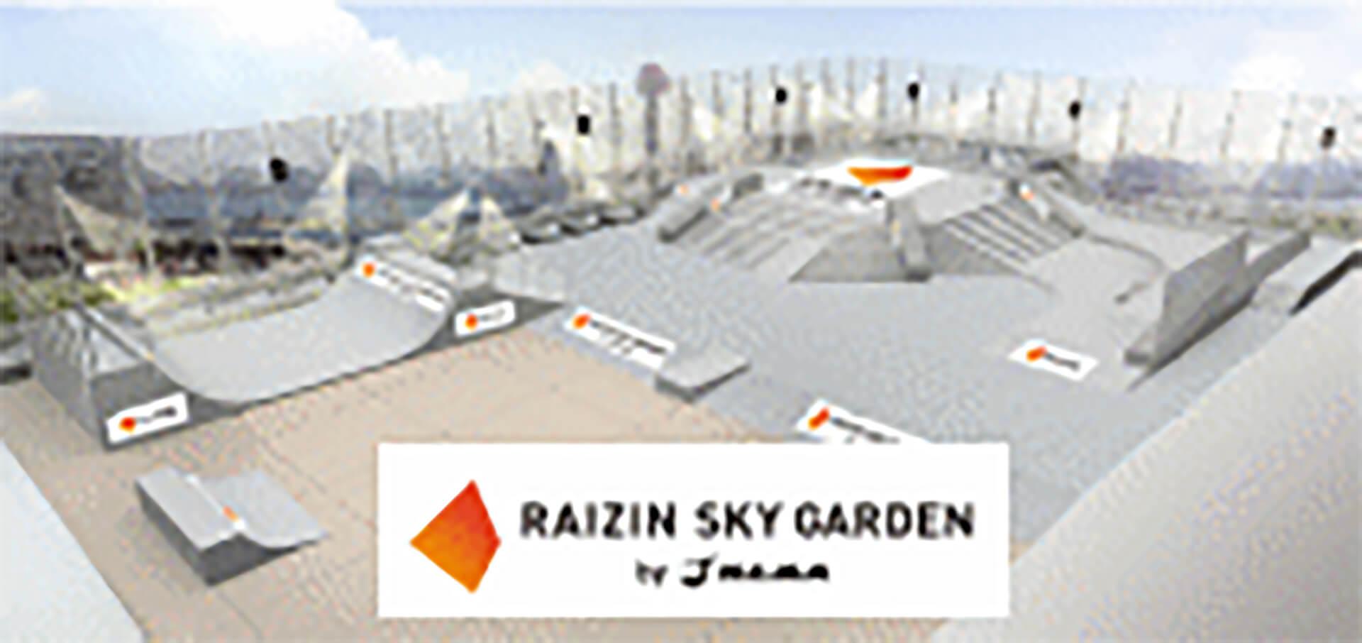 RAIZIN SKY GARDEN by H.L.N.A