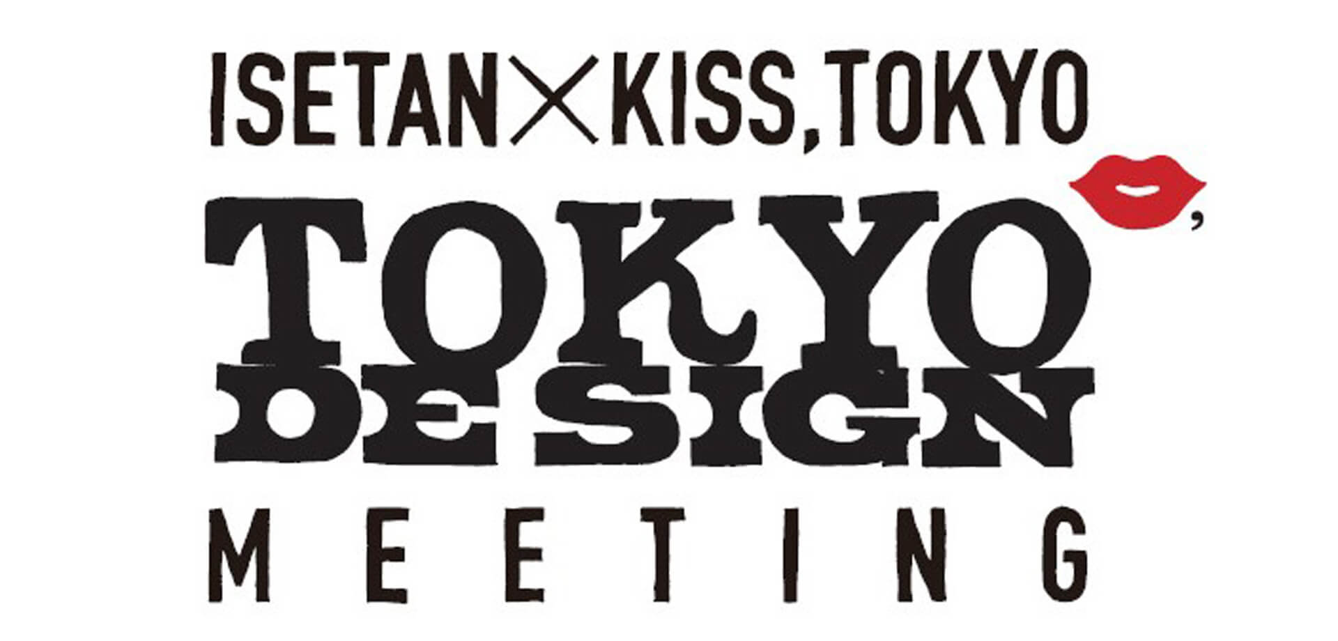 「ISETAN × KISS, TOKYO ~TOKYO DESIGN MEETING~」